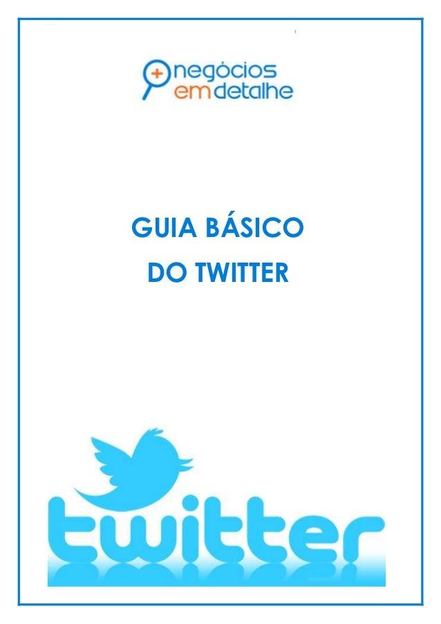 GUIA BÁSICO DO TWITTER  GUIA BÁSICO DO TWITTER