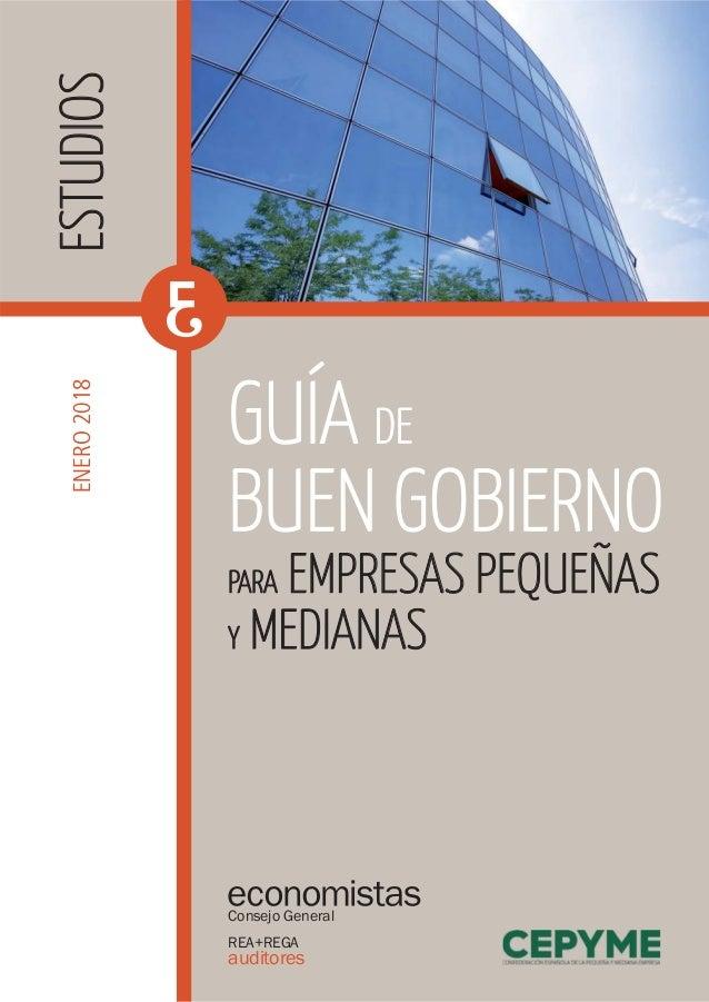 ESTUDIOSESTUDIOS GUÍAGUÍA DEDE BUEN GOBIERNOBUEN GOBIERNO REA+REGA auditores Consejo General ENERO2018 PARAPARA EMPRESAS P...
