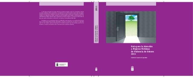 2011     La Guía para la atención de mujeres víctimas de violencia de género surge de la necesidad de abordarde manera ord...