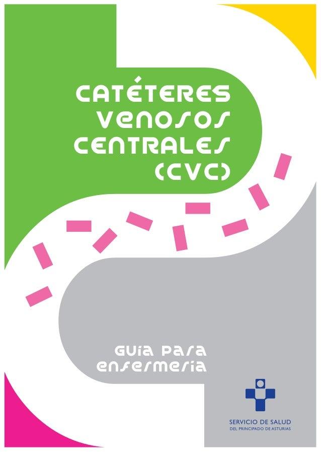 CATETERES venosos CENTRALEs (CVC)