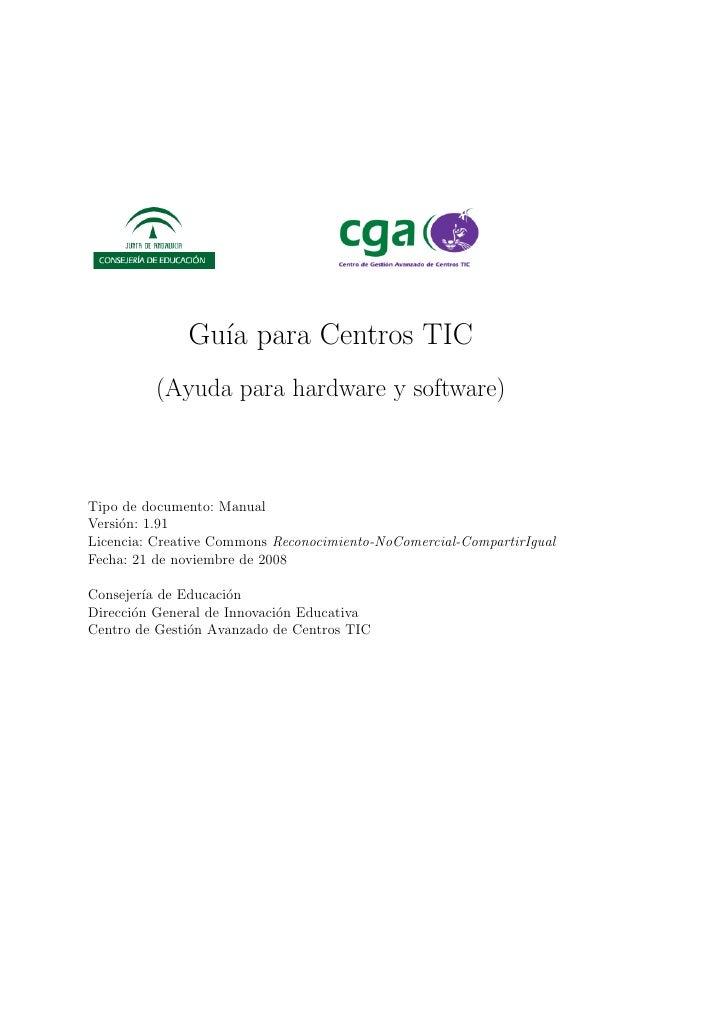 Gu´ para Centros TIC                 ıa          (Ayuda para hardware y software)    Tipo de documento: Manual Versi´n: 1....