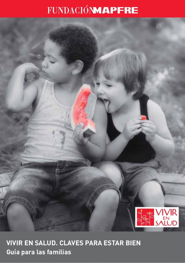 VIVIR EN SALUD. CLAVES PARA ESTAR BIEN Guía para las familias
