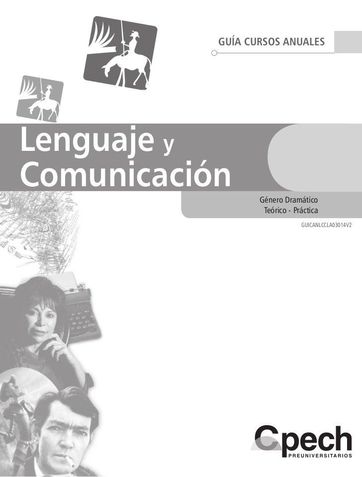 GUÍA CURSOS ANUALESLenguaje yComunicación      Género Dramático                   Teórico - Práctica                      ...