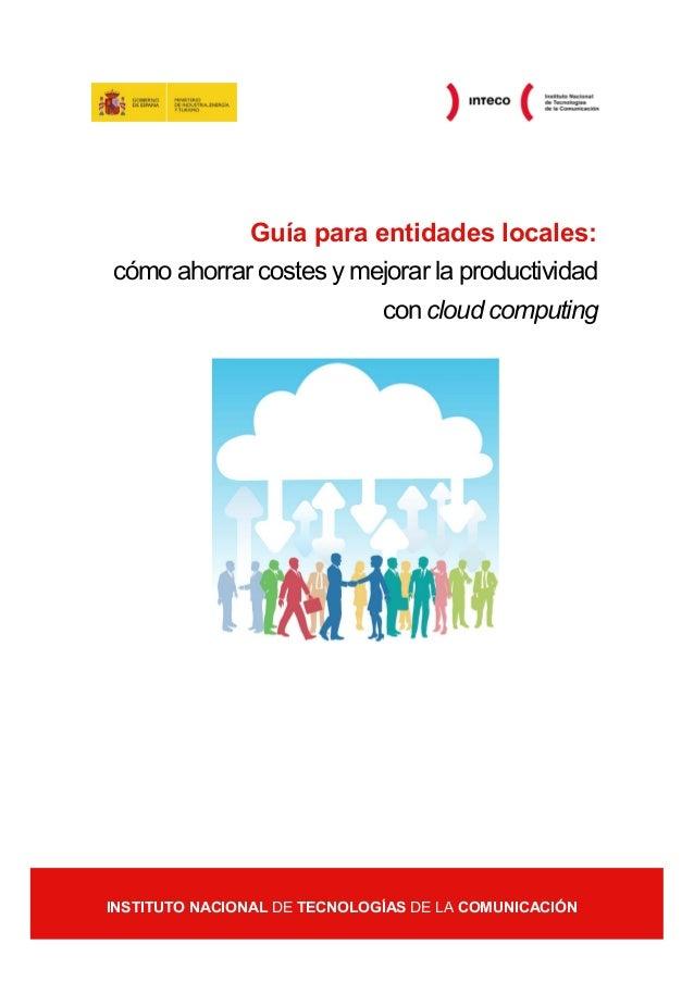 Guía para entidades locales: cómo ahorrar costes y mejorar la productividad con cloud computing  Guía para entidades local...