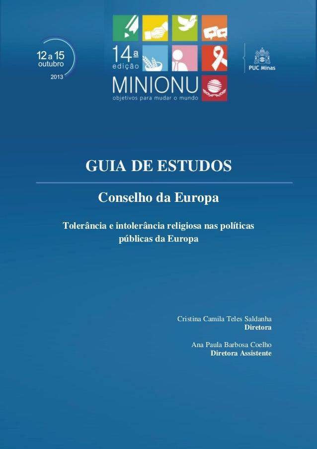 GUIA DE ESTUDOS  Conselho da Europa  Tolerância e intolerância religiosa nas políticas públicas da Europa  Cristina Camila...