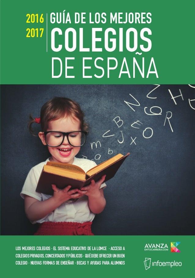 LOS MEJORES COLEGIOS · EL SISTEMA EDUCATIVO DE LA LOMCE · ACCESO A COLEGIOSPRIVADOS,CONCERTADOSYPÚBLICOS· QUÉDEBEOFRECERUN...