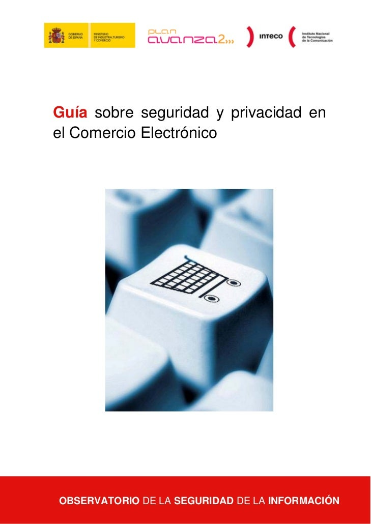 Guía sobre seguridad y privacidad enel Comercio Electrónico  OBSERVATORIO DE LA SEGURIDAD DE LA INFORMACIÓNGuía sobre segu...