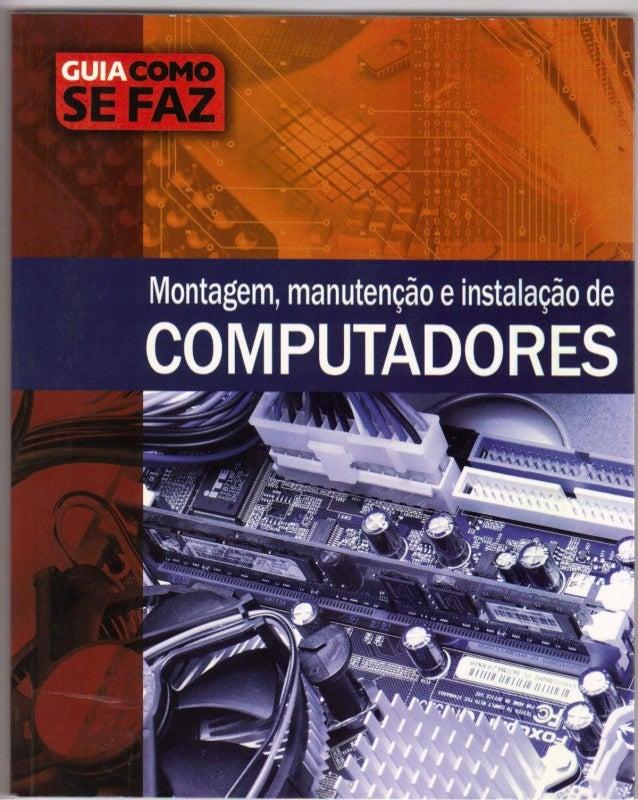 """GUIA          Montagem,  manutenção e instalação de  OM PUTADORES  _ ~~--~~<"""", ,/_"""