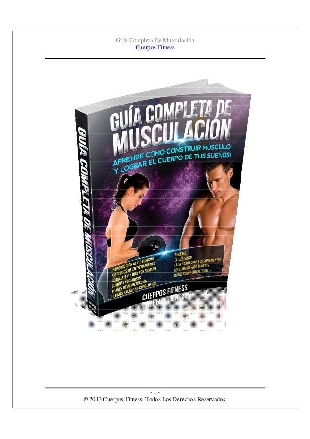 Guía Completa De Musculación Cuerpos Fitness  -1© 2013 Cuerpos Fitness. Todos Los Derechos Reservados.