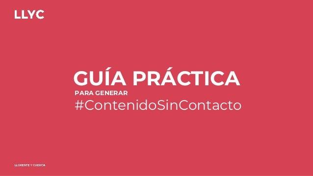 GU�A PR�CTICA PARA GENERAR #ContenidoSinContacto