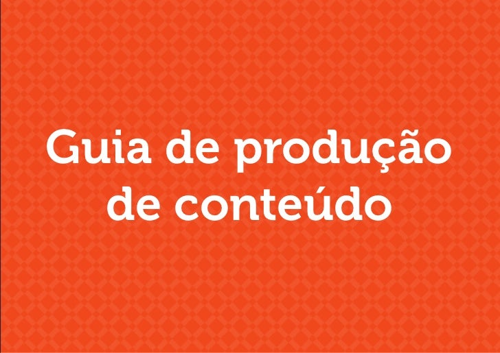 Guia de produção  de conteúdo
