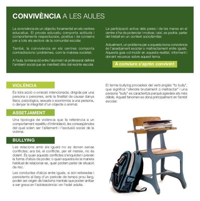CONVIVÈNCIA A LES AULES La convivència és un objectiu fonamental en els centres educatius. El procés educatiu comporta act...