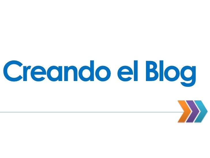 Creando el Blog<br />