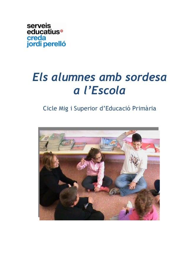 Els alumnes amb sordesaa l'EscolaCicle Mig i Superior d'Educació Primària