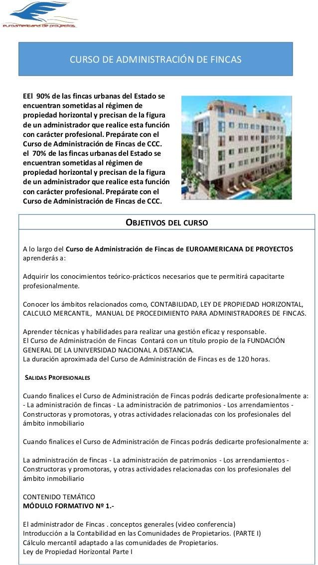 CURSO DE ADMINISTRACIÓN DE FINCAS EEl 90% de las fincas urbanas del Estado se encuentran sometidas al régimen de propiedad...