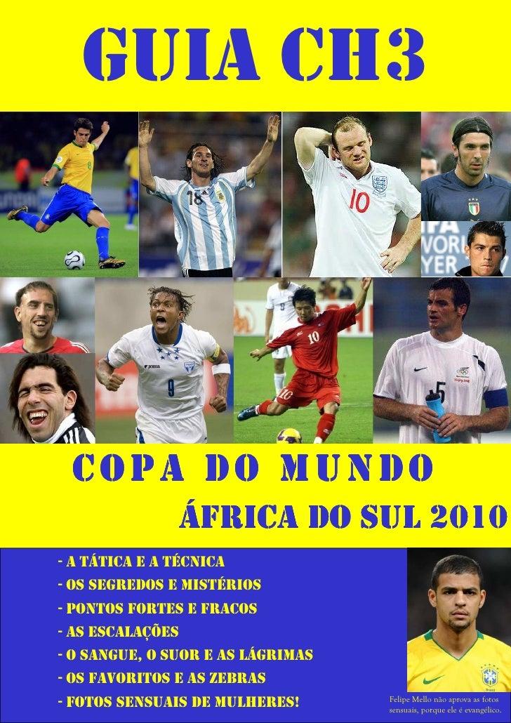 GUIA CH3      COPA DO MUNDO                   ÁFRICA DO SUL 2010 - A TÁTICA E A TÉCNICA - OS SEGREDOS E MISTÉRIOS - PONTOS...