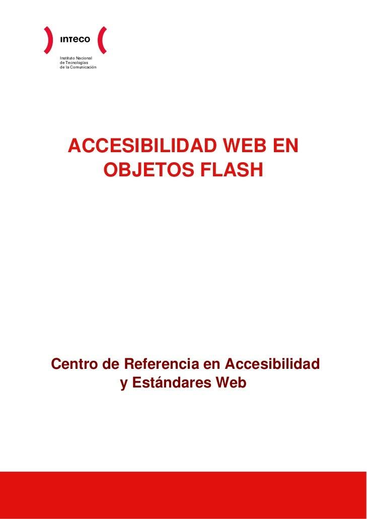 Instituto Nacional de Tecnologías de la Comunicación    ACCESIBILIDAD WEB EN       OBJETOS FLASHCentro de Referencia en Ac...