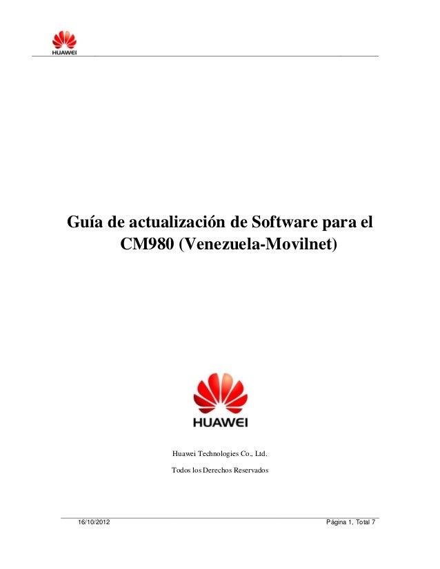 Guía de actualización de Software para el      CM980 (Venezuela-Movilnet)              Huawei Technologies Co., Ltd.      ...