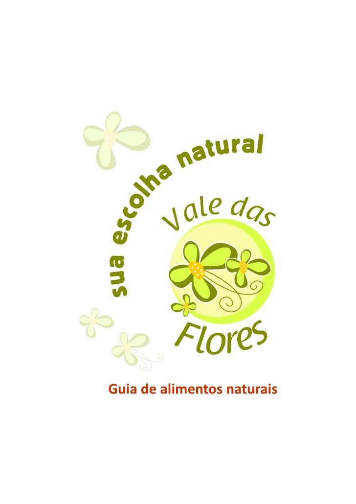 Sua escolha natural A Vale das Flores é uma empresa que tem por opção comercial divulgar e ampliar o consumo de produtos n...