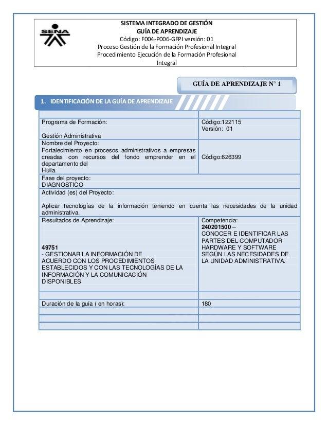 SISTEMA INTEGRADO DE GESTIÓN GUÍA DE APRENDIZAJE Código: F004-P006-GFPI versión: 01 Proceso Gestión de la Formación Profes...