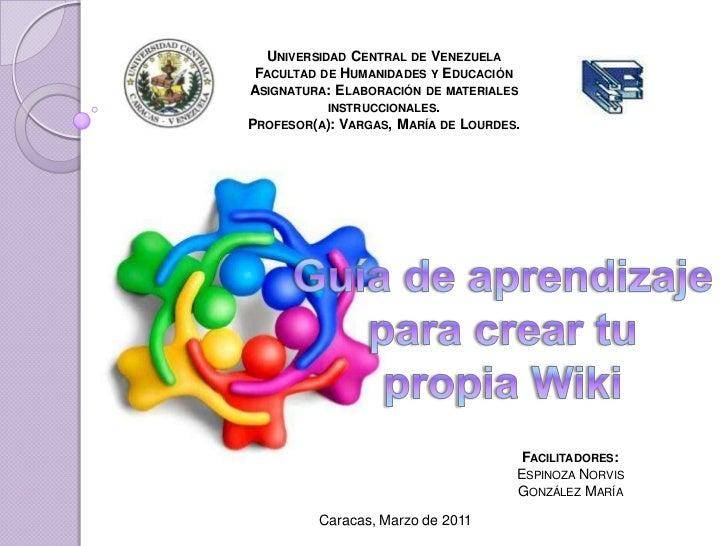 Universidad Central de Venezuela<br />Facultad de Humanidades y Educación<br />Asignatura: Elaboración de materiales instr...