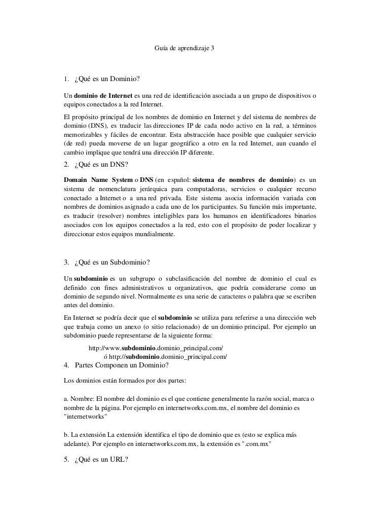 Guía de aprendizaje 31. ¿Qué es un Dominio?Un dominio de Internet es una red de identificación asociada a un grupo de disp...