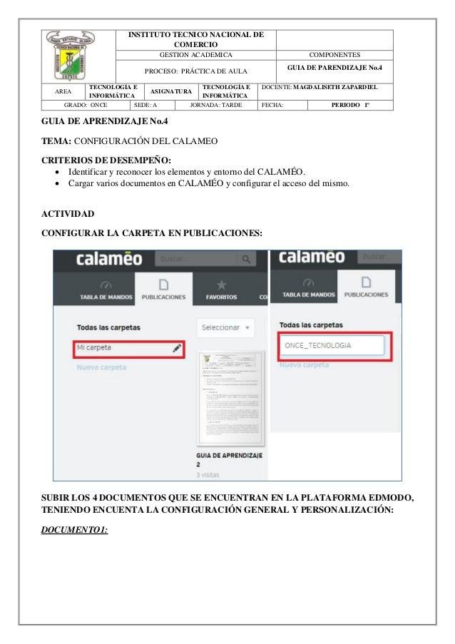 GUIA DE APRENDIZAJE No.4 TEMA: CONFIGURACIÓN DEL CALAMEO CRITERIOS DE DESEMPEÑO:  Identificar y reconocer los elementos y...