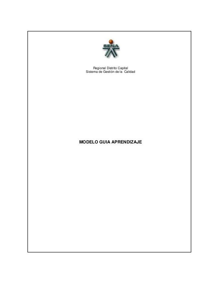 <br />Regional Distrito Capital <br />Sistema de Gestión de la  Calidad<br />MODELO GUIA APRENDIZAJE<br />  <br />Control...