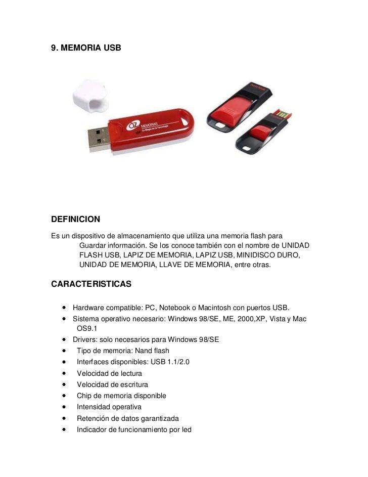 9. MEMORIA USBDEFINICIONEs un dispositivo de almacenamiento que utiliza una memoria flash para         Guardar información...