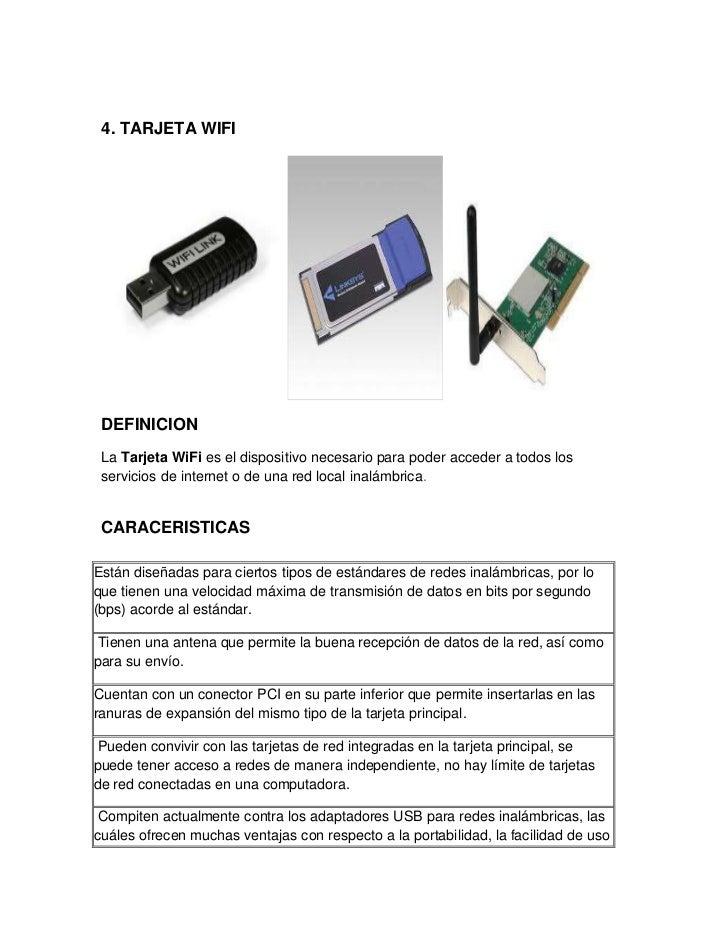 4. TARJETA WIFI DEFINICION La Tarjeta WiFi es el dispositivo necesario para poder acceder a todos los servicios de interne...