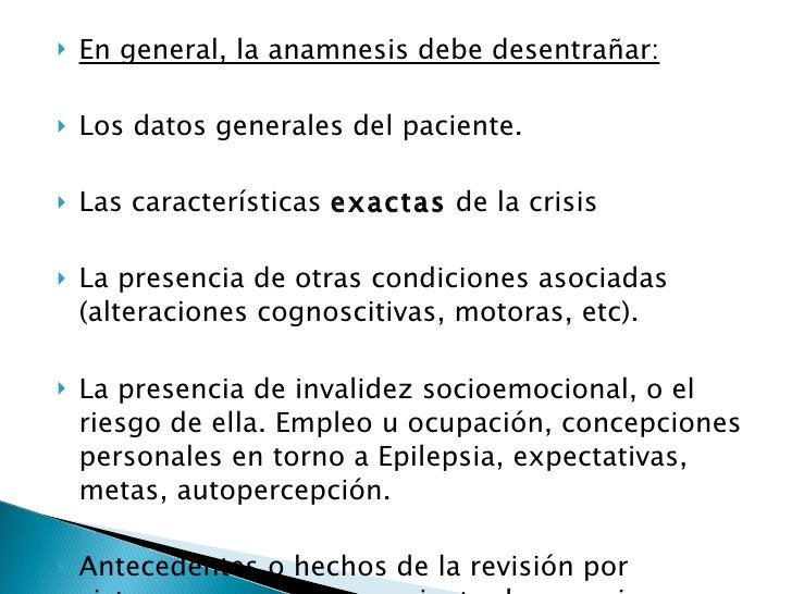 <ul><li>En general, la anamnesis debe desentrañar: </li></ul><ul><li>Los datos generales del paciente. </li></ul><ul><li>L...
