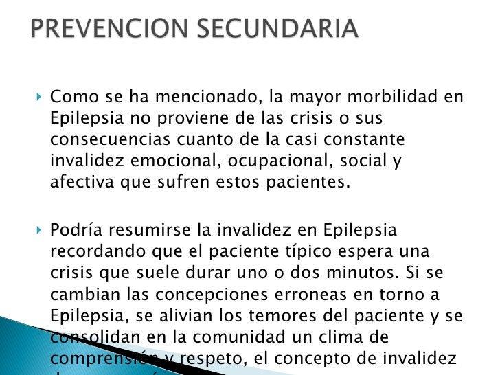 <ul><li>Como se ha mencionado, la mayor morbilidad en Epilepsia no proviene de las crisis o sus consecuencias cuanto de la...
