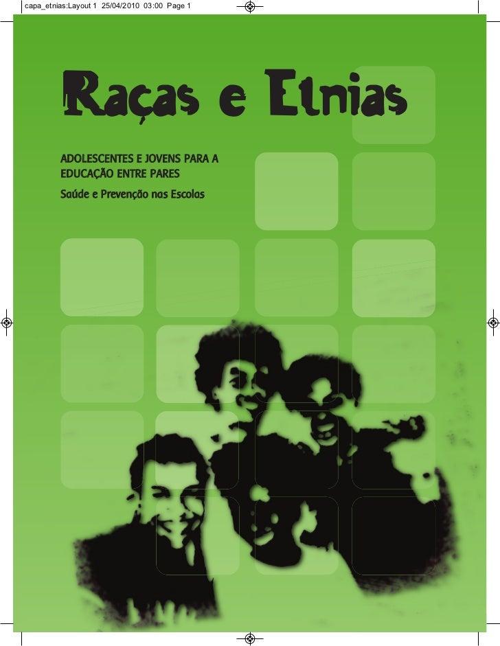 capa_etnias:Layout 1 25/04/2010 03:00 Page 1         Raçcas e Etnias                          ´         ADOLESCENTES E JOV...