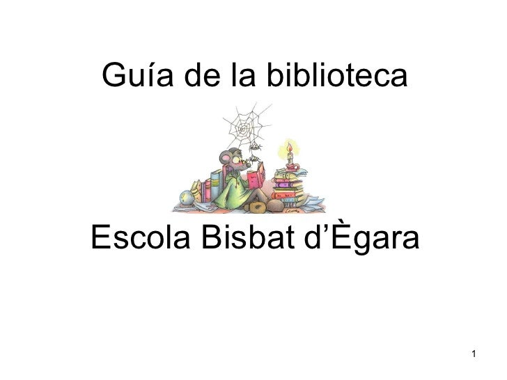 Guía de la biblioteca Escola Bisbat d'Ègara