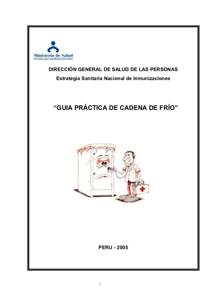 """DIRECCIÓN GENERAL DE SALUD DE LAS PERSONAS  Estrategia Sanitaria Nacional de Inmunizaciones """"GUIA PRÁCTICA DE CADENA DE FR..."""