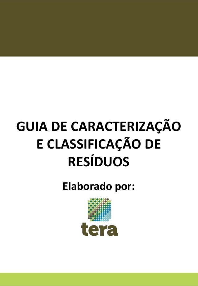 GUIA DE CARACTERIZAÇÃO E CLASSIFICAÇÃO DE RESÍDUOS Elaborado por:
