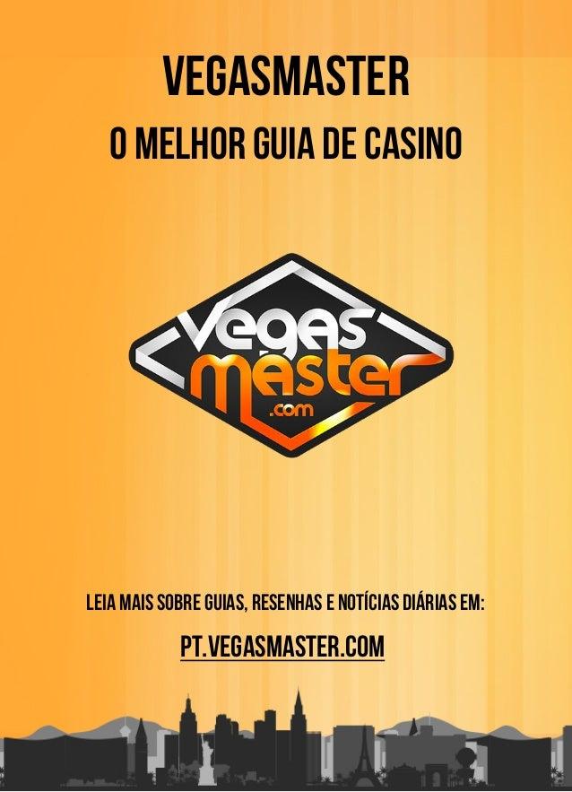 Vegasmaster O Melhor Guia de Casino Leia mais sobre guias, resenhas e notícias diárias em: pt.vegasmaster.com