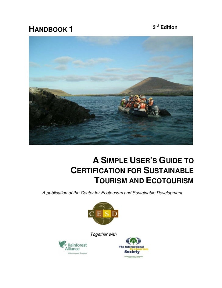 3rd EditionHANDBOOK 1                     A SIMPLE USER'S GUIDE TO                CERTIFICATION FOR SUSTAINABLE           ...