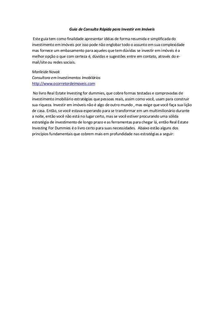 Guia de Consulta Rápida para Investir em Imóveis Este guia tem como finalidade apresentar idéias de forma resumida e simpl...