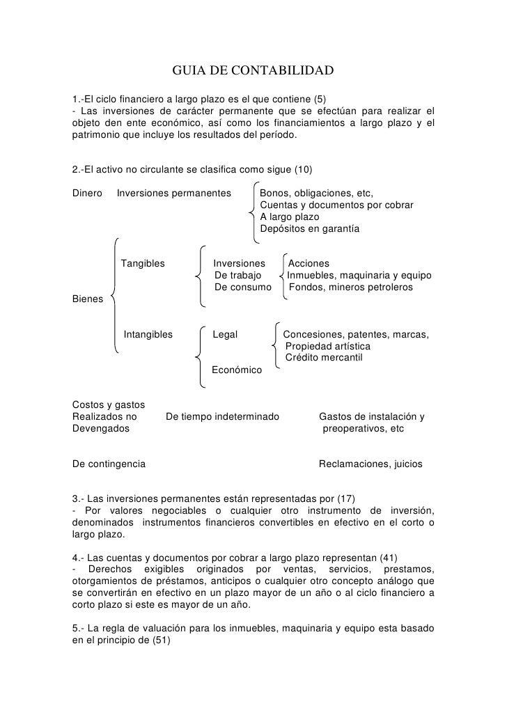 GUIA DE CONTABILIDAD  1.-El ciclo financiero a largo plazo es el que contiene (5) - Las inversiones de carácter permanente...