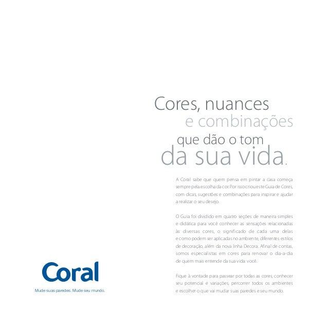 A Coral sabe que quem pensa em pintar a casa começa sempre pela escolha da cor. Por isso criou este Guia de Cores, com dic...