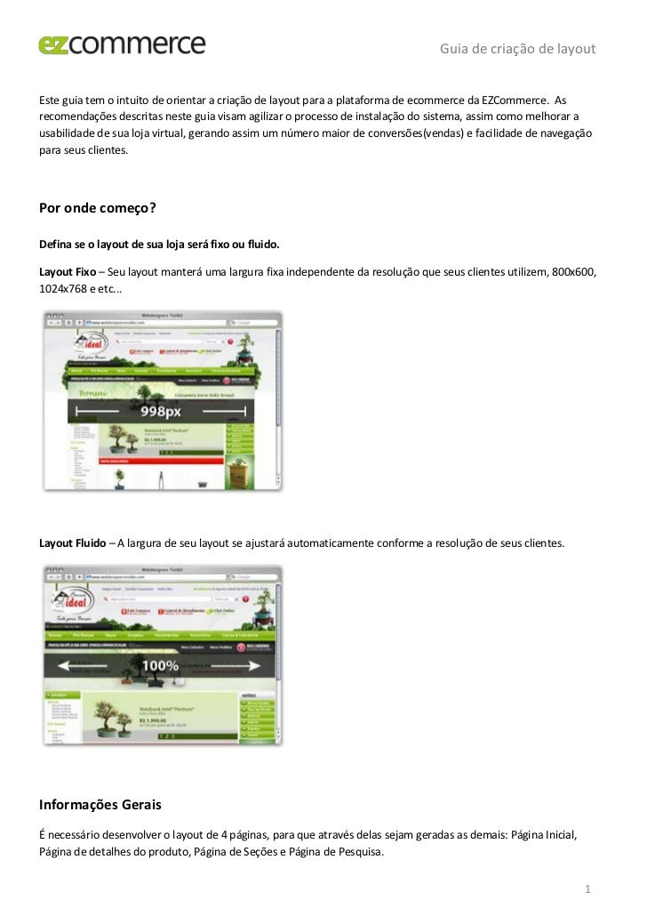 Este guia tem o intuito de orientar a criação de layout para a plataforma de ecommerce da EZCommerce.  As recomendações de...