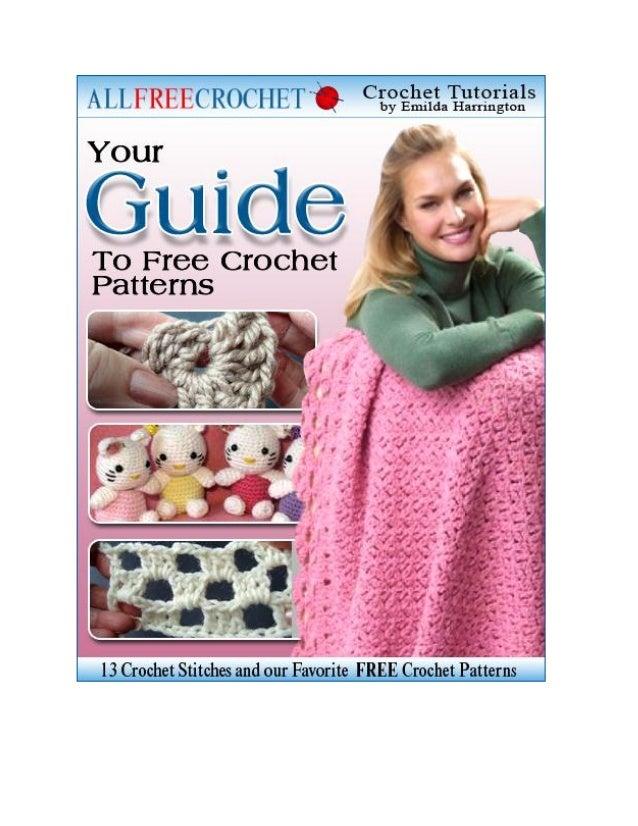 A Guide to Free Crochet Patterns: 13 Crochet Stitches and our Favorite Free Crochet Patterns  A Guide to Free Crochet Patt...