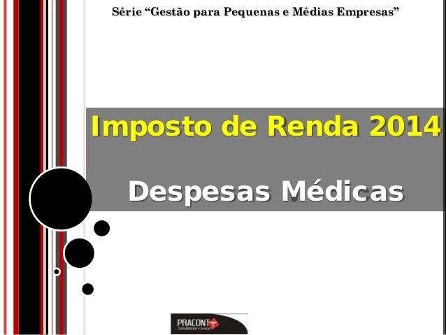 """Série """"Gestão para Pequenas e Médias Empresas""""  Imposto de Renda 2014 Despesas Médicas"""