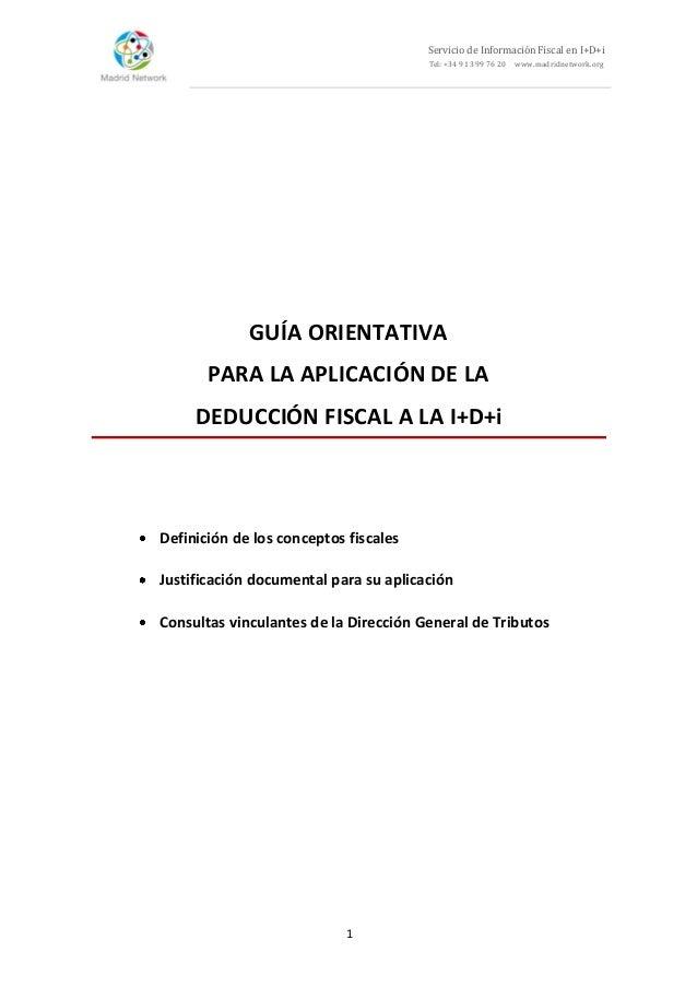 Servicio de Información Fiscal en I+D+i Tel: +34 91 399 76 20 www.madridnetwork.org 1 GUÍA ORIENTATIVA PARA LA APLICACIÓN ...