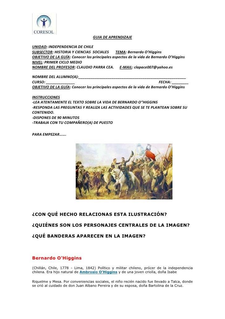 GUIA DE APRENDIZAJE<br />UNIDAD: INDEPENDENCIA DE CHILE  <br />SUBSECTOR: HISTORIA Y CIENCIAS  SOCIALES       TEMA: Bernar...