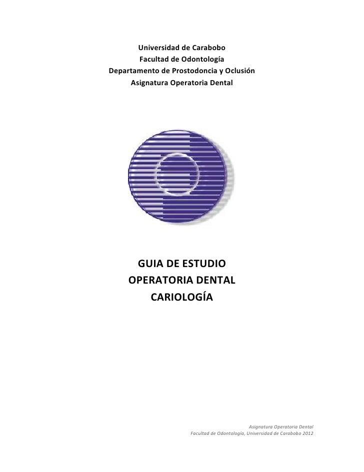 Universidad de Carabobo       Facultad de OdontologíaDepartamento de Prostodoncia y Oclusión     Asignatura Operatoria Den...