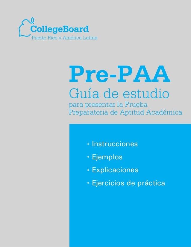 """Pre-PAAGuía de estudiopara presentar la PruebaPreparatoria de Aptitud Académica     """"   Instrucciones     """"   Ejemplos    ..."""