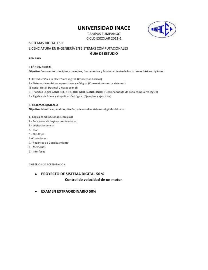 4445359-12124700UNIVERSIDAD INACE<br />CAMPUS ZUMPANGO<br />CICLO ESCOLAR 2011-1<br />SISTEMAS DIGITALES II<br />LICENCIAT...