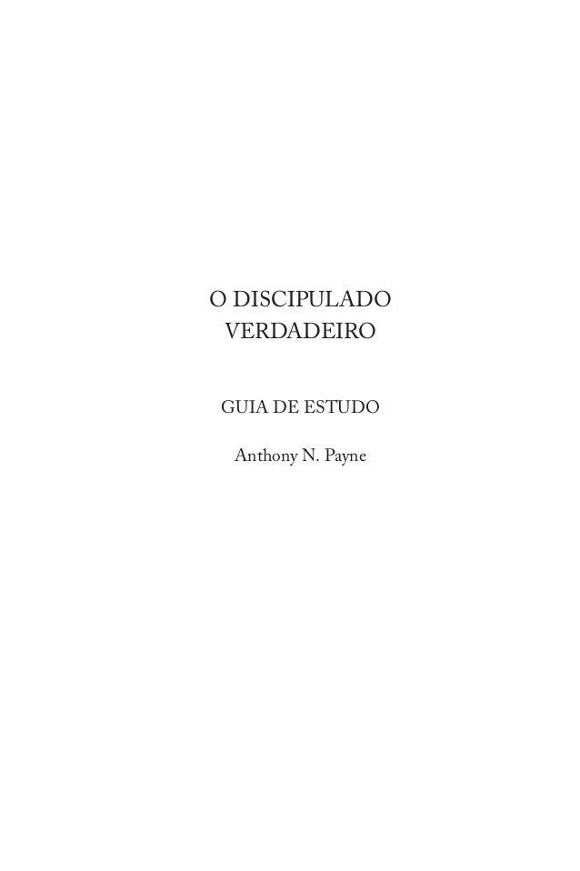 O DISCIPULADO VERDADEIRO GUIA DE ESTUDO Anthony N. Payne